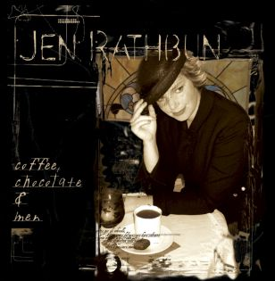 CD Cover for Coffee, Chocolate, and Men, Jen Rathbun's latest Jazz CD